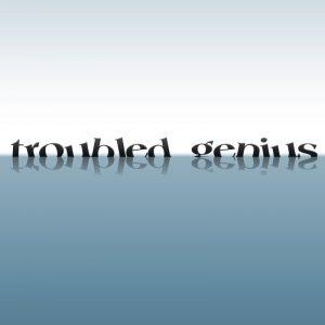 Troubled Genuis